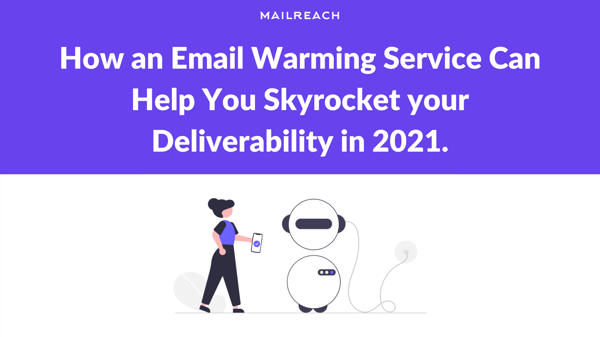 An Email Warming Service Can Help You Skyrocket your Deliverability